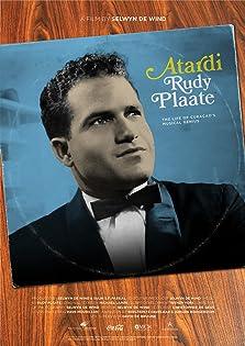 Atardi - The Life of Curaçao's Musical Genius Rudy Plaate (2020)