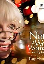 Not a Well Woman