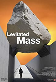 Levitated Mass (2013) Poster - Movie Forum, Cast, Reviews