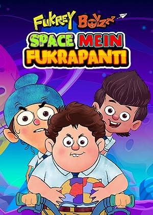 Fukrey Boyzzz: Space Mein Fukrapanti song lyrics