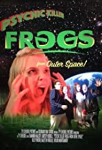 Psychic Killer Frogs from Outer Space