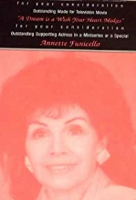 Primary photo for A Dream Is a Wish Your Heart Makes: The Annette Funicello Story