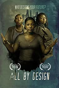 Tiffany Nicole Graham, Jeannette Blackwell, and Maya Hooks in All by Design (2020)