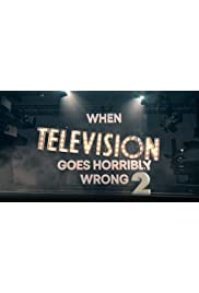 When Television Goes Horribly Wrong 2