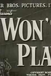 I Won't Play Poster