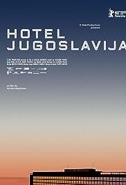 Hotel Jugoslavija(2017) Poster - Movie Forum, Cast, Reviews