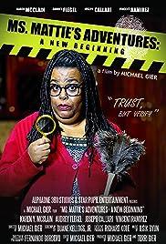 Ms. Mattie's Adventures: A New Beginning Poster