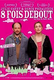 8 fois debout (2009)