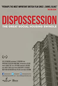 Primary photo for Dispossession: The Great Social Housing Swindle