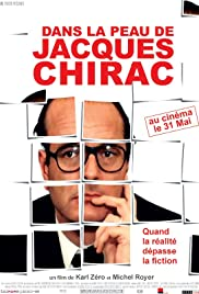 Dans la peau de Jacques Chirac (2006) Poster - Movie Forum, Cast, Reviews
