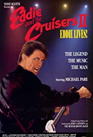Eddie and the Cruisers II: Eddie Lives!(1989) Poster - Movie Forum, Cast, Reviews