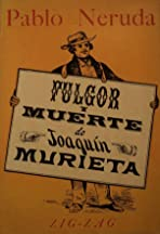 Fulgor y muerte de Joaquín Murrieta