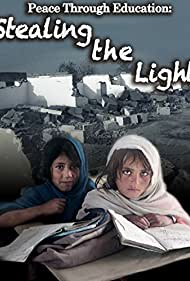 Peace Through Education: Stealing the Light (2010)