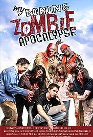 My Boring Zombie Apocalypse Poster