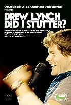 Drew Lynch: Did I Stutter