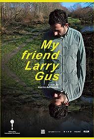 My Friend Larry Gus (2016)