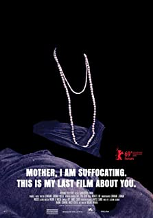 Mother, I Am Suffocating. This Is My Last Film About You. (2019)