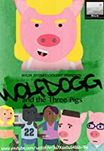 The Adventures of Wolfdogg and the Three little pigs