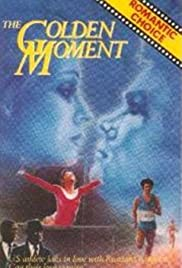 The Golden Moment: An Olympic Love Story Poster