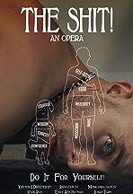 The Shit!: An Opera