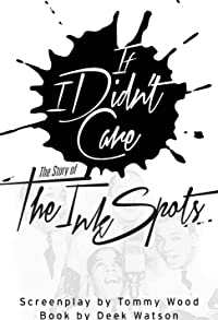 Primary photo for If I Didn't Care: The Story of the Ink Spots