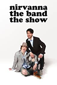 Nirvanna the Band the Show (2016)
