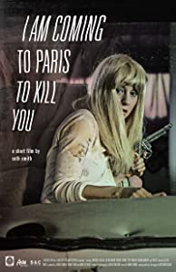 I Am Coming to Paris to Kill You by Seth A. Smith