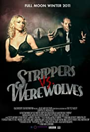 Strippers Vs. Werewolves (2012) 720p