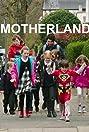 Motherland (2016) Poster