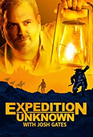 Expedition Unknown (2015) Poster - TV Show Forum, Cast, Reviews