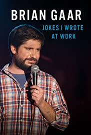 Brian Gaar: Jokes I Wrote at Work (2015) 1080p