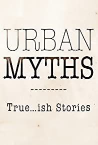 Primary photo for Urban Myths