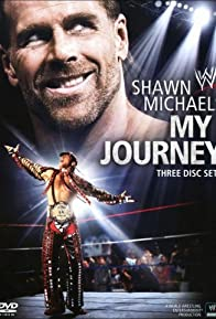 Primary photo for WWE: Shawn Michaels - My Journey
