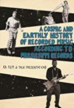 A Cosmic and Earthly History of Recorded Music According to Mississippi Records