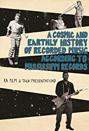A Cosmic and Earthly History of Recorded Music According to Mississippi Records Poster
