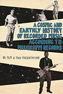 Movies mobile free download A Cosmic and Earthly History of Recorded Music According to Mississippi Records USA [iPad]