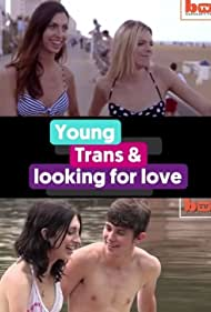 Young, Trans and Looking for Love (2015)