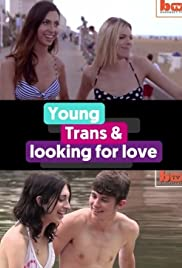 Young, Trans and Looking for Love Poster