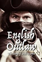 English Outlaw-The story of Dick Turpin