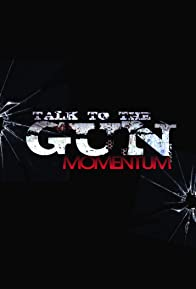 Primary photo for Talk to the Gun: Momentum