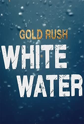 Gold Rush: White Water Season 3