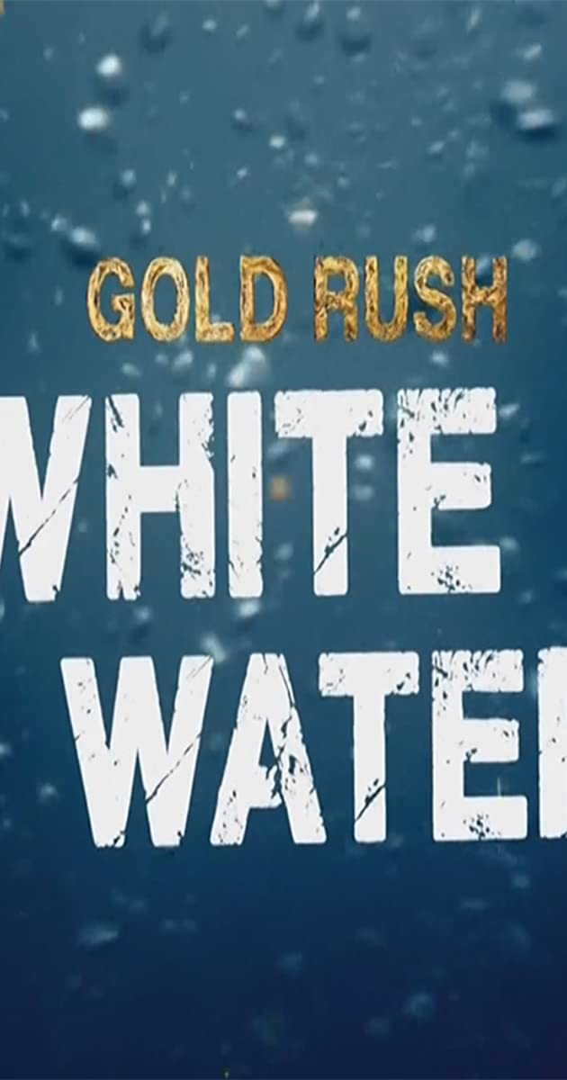 Download Gold Rush: White Water or watch streaming online complete episodes of  Season2 in HD 720p 1080p using torrent