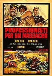 Professionals for a Massacre(1967) Poster - Movie Forum, Cast, Reviews