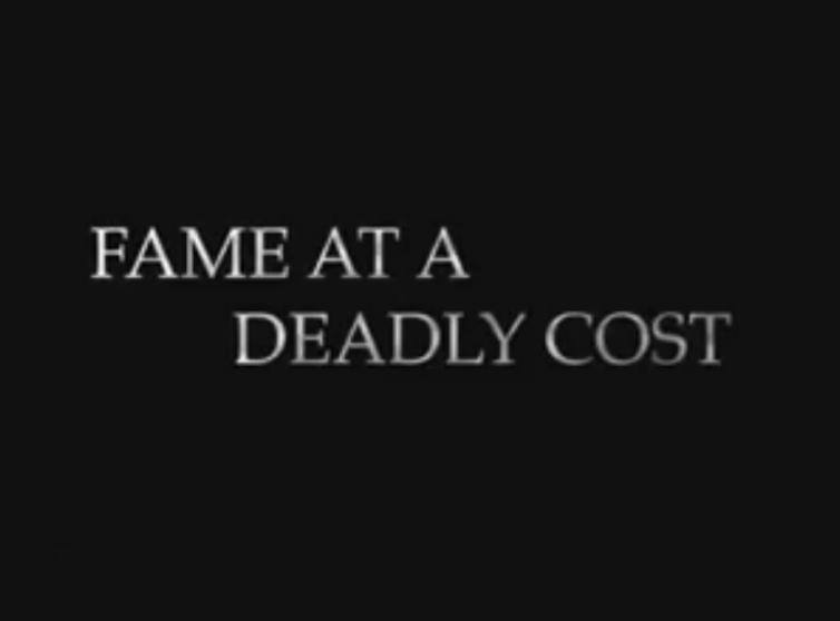 Fame at a Deadly Cost