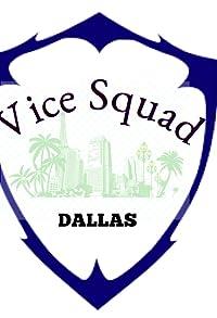 Primary photo for Vice Squad: Dallas