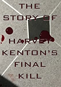 Best site to watch latest movies The Story of Harvey Kenton's Final Kill by none [480x360]