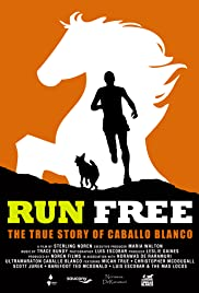 Run Free: The True Story of Caballo Blanco Poster