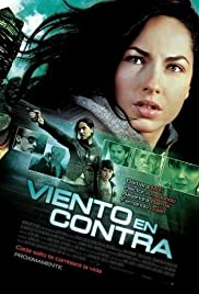 Viento en contra (2011) Poster - Movie Forum, Cast, Reviews