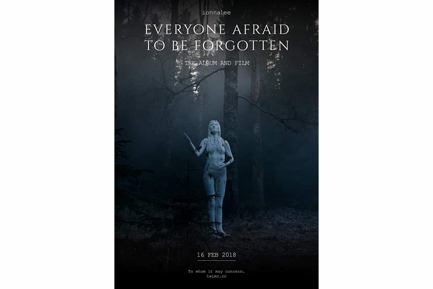 EVERYONE AFRAID TO BE FORGOTTEN (2018)