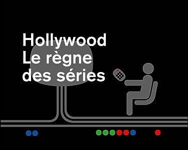 🎦 Watch Hollywood: Le règne des séries by Olivier Joyard, Loïc